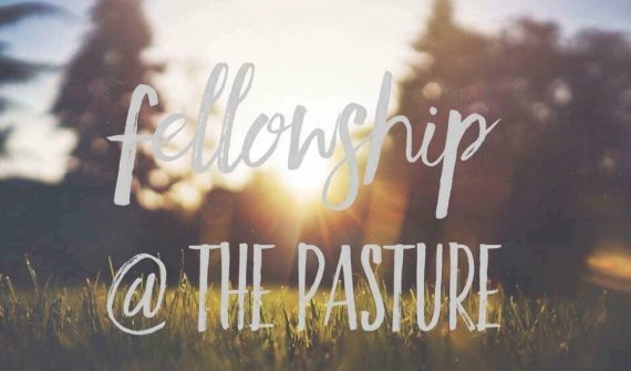 fellowship @ the pasture